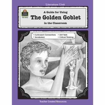 A Guide for Using The Golden Goblet in the Classroom TCR0442