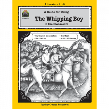 A Guide for Using The Whipping Boy in the Classroom TCR920