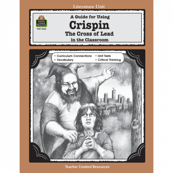 A Guide for Using Crispin The Cross of Lead in the Classroom TCM3162