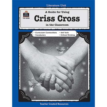 A Guide for Using Criss Cross in the Classroom TCR8080