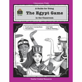 A Guide for Using The Egypt Game in the Classroom TCR3006