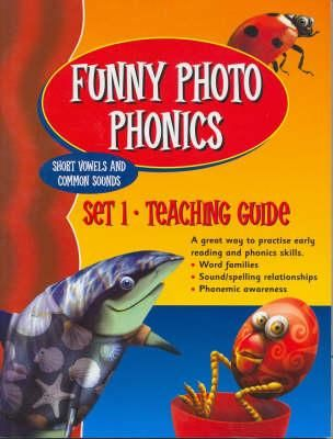 Funny Photo Phonics: Short Vowels and Common Sounds - Teaching Guide Set 1 1313