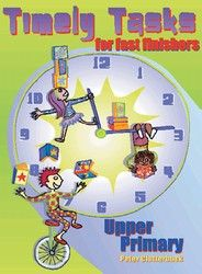 Timely Tasks for Fast Finishers - Upper Primary 6362