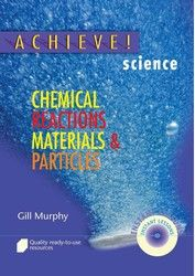 Achieve! Science: Chemical Reactions, Materials & Particles 9040