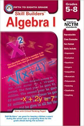 Skill Builders: Algebra 1 Grades 5-8 RBP0105