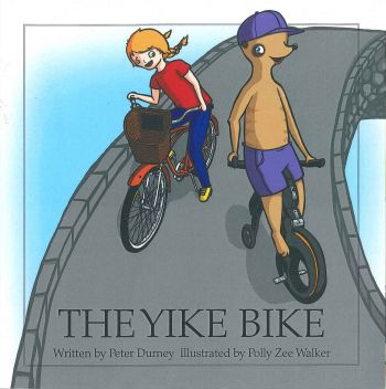 The Yike Bike written by Peter Durney