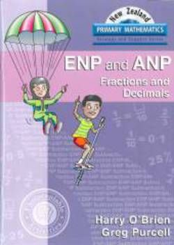 New Zealand Primary Mathematics: ENP and ANP Fractions and Decimals